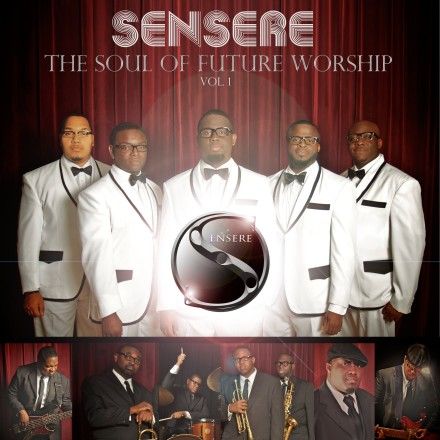 "MEET GOSPEL'S NEWEST SOUL BAND ""SENSERE"""