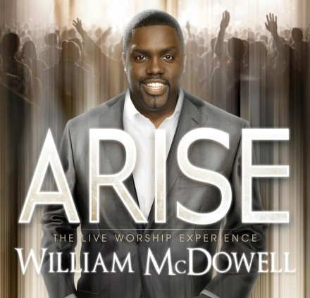 "WILLIAM MCDOWELL ""ARISE"""