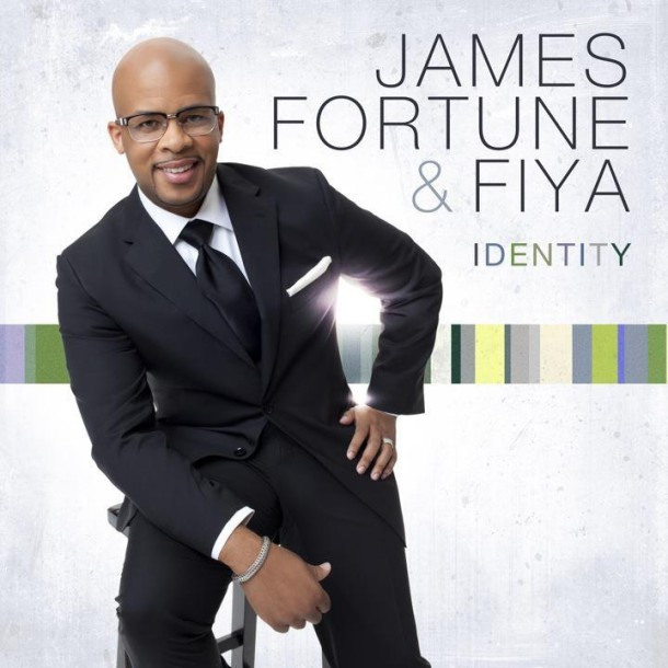 "JAMES FORTUNE & FIYA ""IDENTITY"""
