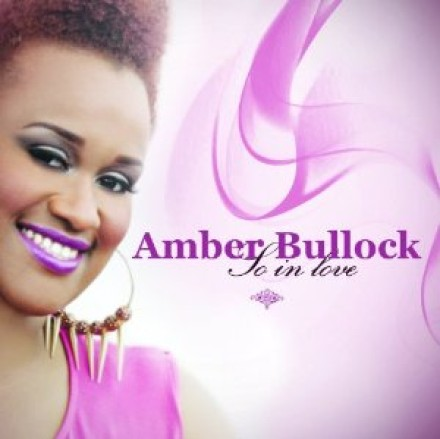 "AMBER BULLOCK ""SO IN LOVE"""