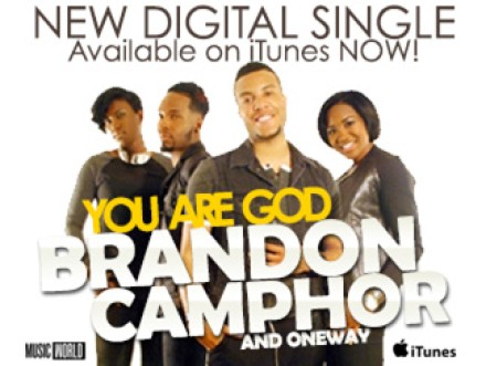 "BRANDON CAMPHOR & ONEWAY ""YOU ARE GOD"""