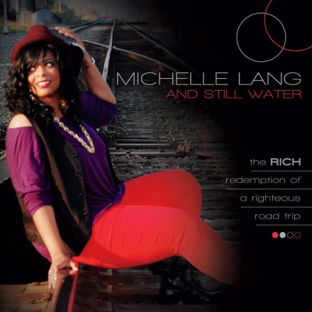 "MICHELLE LANG & STILL WATER ""THE RICH REDEMPTION OF A RIGHTEOUS ROAD TRIP"""