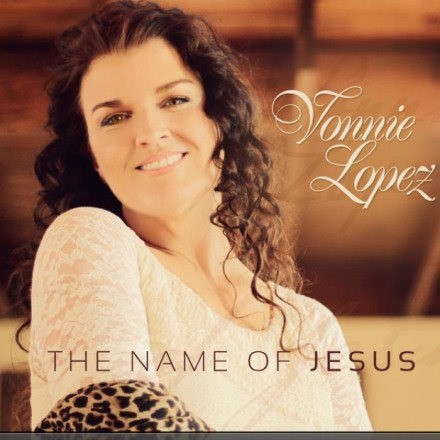 "VONNIE LOPEZ ""THE NAME OF JESUS"""