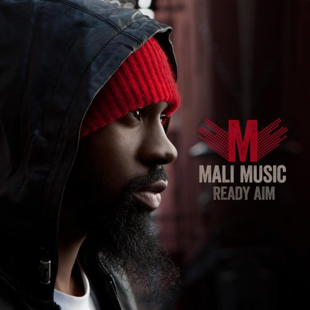 "NEW MUSIC: MALI MUSIC ""READY AIM"""