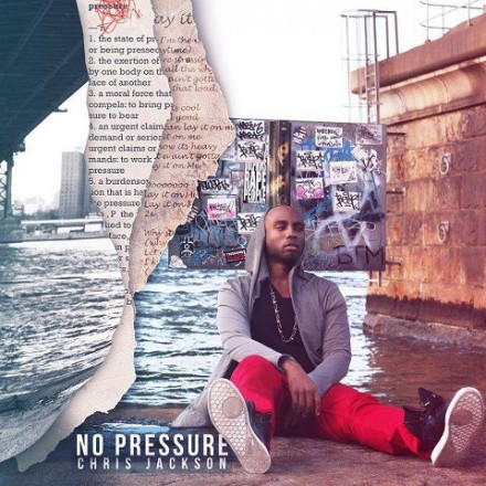"CHRIS JACKSON ""NO PRESSURE MIXTAPE"""