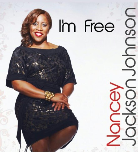 "NEW MUSIC FROM NANCEY JACKSON-JOHNSON ""I'M FREE"""
