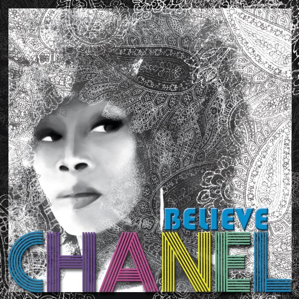 "EXCLUSIVE NEW MUSIC: CHANEL ""BELIEVE"""