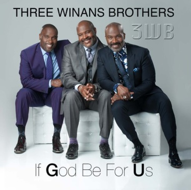 "NEW MUSIC: 3WB (THREE WINANS BROTHERS) ""IF GOD BE FOR US"""