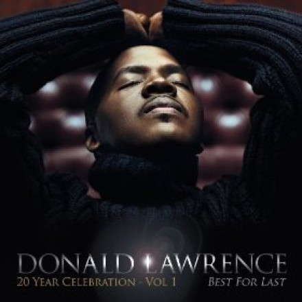 DONALD LAWRENCE CONTINUES HIS REIGN AT #1 FOR THE THIRD WEEK IN A ROW! TOP 10 GOSPEL CD'S OF THE WEEK!