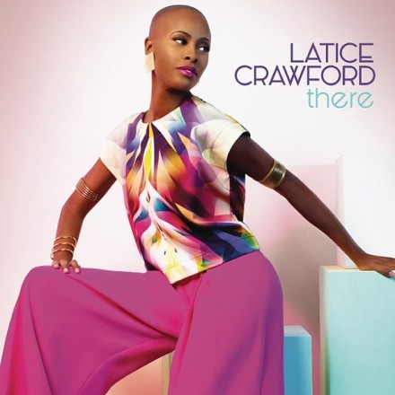 "NEW MUSIC: LATICE CRAWFORD ""THERE"""