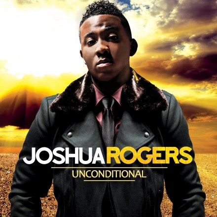 "JOSHUA ROGERS ""UNCONDITIONAL"""