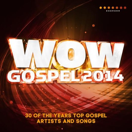 WOW GOSPEL 2014 HOLDS ON TO THE #1 SPOT FOR THE SECOND WEEK IN A ROW! TOP 10 GOSPEL CD'S OF THE WEEK!
