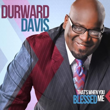 "SUNDAY BEST ALUM, DURWARD DAVIS, RELEASES DEBUT SINGLE ""THAT'S WHEN YOU BLESSED ME"""