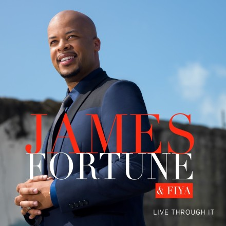 "JAMES FORTUNE & FIYA ""LIVE THROUGH IT"""