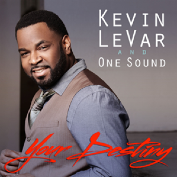 "NEW MUSIC: KEVIN LEVAR AND ONE SOUND ""YOUR DESTINY"""