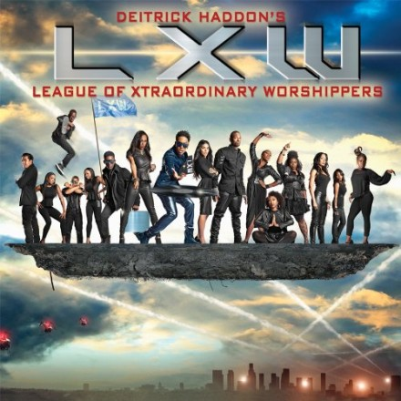 "DEITRICK HADDON'S LXW ""LEAGUE OF EXTRAORDINARY WORSHIPPERS"""