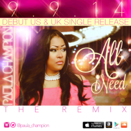 "EXCLUSIVE FIRST LISTEN: PAULA CHAMPION ""ALL I NEED REMIX"""