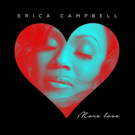 """EXCLUSIVE FIRST LISTEN: ERICA CAMPBELL """"MORE LOVE"""""""