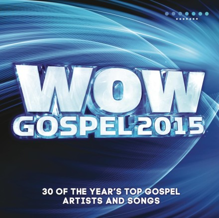 WOW GOSPEL 2015 RECLAIMS THE #1 SPOT! TOP 10 GOSPEL CD'S OF THE WEEK!