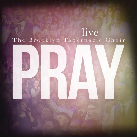 """THE BROOKLYN TABERNACLE CHOIR TAKES THE #1 SPOT WITH """"PRAY!"""" TOP 10 GOSPEL CD'S OF THE WEEK!"""