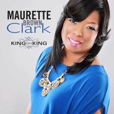 "NEW MUSIC: MAURETTE BROWN CLARK ""KING OH KING"""