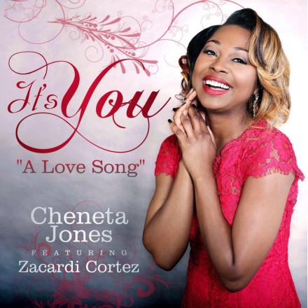 "NEW MUSIC: CHENETA JONES FEATURING ZACARDI CORTEZ ""IT'S YOU (A LOVE SONG)"""
