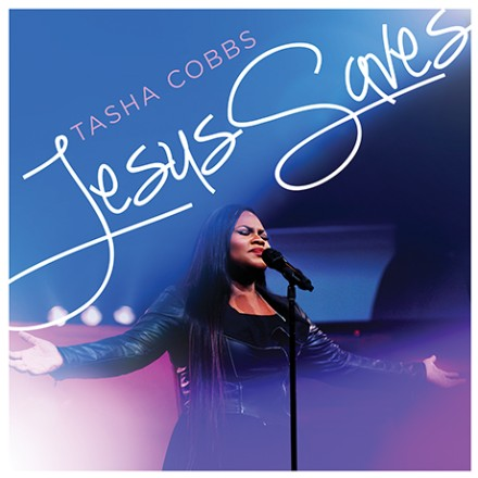 "GRAMMY AWARD WINNING ARTIST TASHA COBBS RELEASES NEW SINGLE ""JESUS SAVES!"""