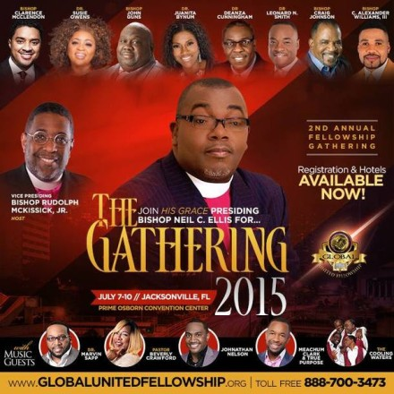 "BISHOP NEIL C. ELLIS & THE GLOBAL UNITED FELLOWSHIP PRESENT ""THE GATHERING 2015 CONFERENCE"""