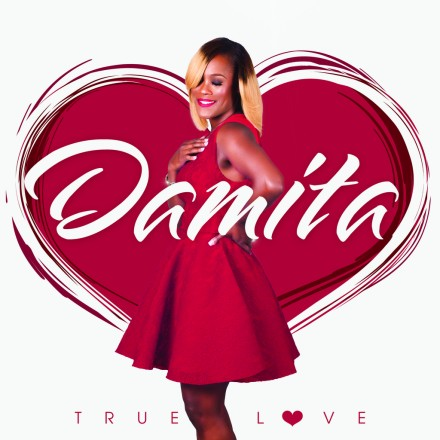 "NEW MUSIC: DAMITA ""TRUE LOVE"""