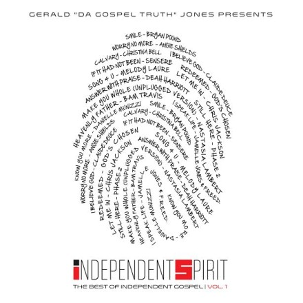 "GERALD 'DA GOSPEL TRUTH' JONES RELEASES ""INDEPENDENT SPIRIT VOL. 1"" ON SEPT. 4TH!"