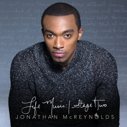 "JONATHAN MCREYNOLDS ""LIFE MUSIC: STAGE TWO"""