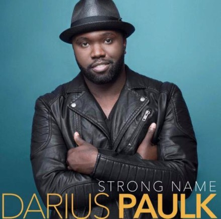 "NEW MUSIC: DARIUS PAULK ""STRONG NAME"""