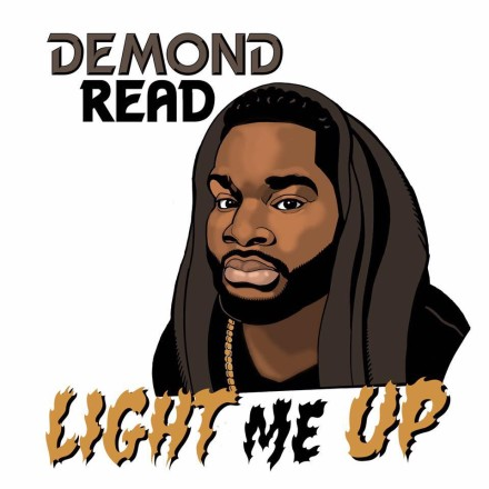 "INDIE SPOTLIGHT: DEMOND D. READ ""LIGHT ME UP"""