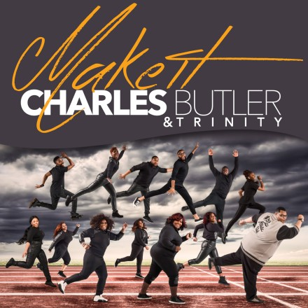 "NEW MUSIC: CHARLES BUTLER & TRINITY ""MAKE IT"""