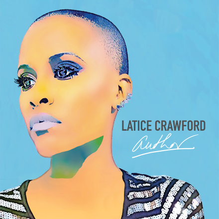 "NEW MUSIC: LATICE CRAWFORD ""AUTHOR"""
