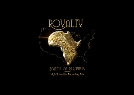 "NEW MUSIC: SOUNDS OF BLACKNESS ""ROYALTY FT. HIGH SCHOOL OF RECORDING ARTS"""
