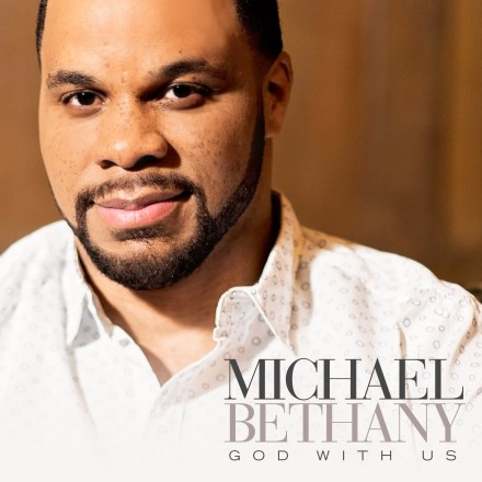 "INDIE SPOTLIGHT: MICHAEL BETHANY ""GOD WITH US"""