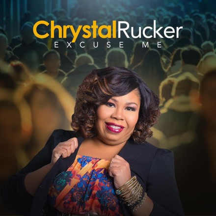 "NEW MUSIC: CHRYSTAL RUCKER ""EXCUSE ME"""