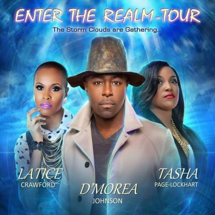 ENTER THE REALM TOUR COMING THIS FALL FEATURING TASHA PAGE-LOCKHART, D'MOREA JOHNSON & LATICE CRAWFORD!