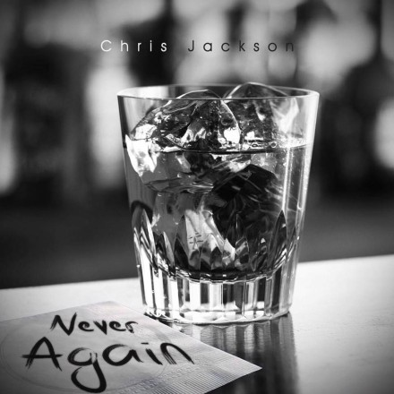 "INDIE SPOTLIGHT: CHRIS JACKSON ""NEVER AGAIN"""