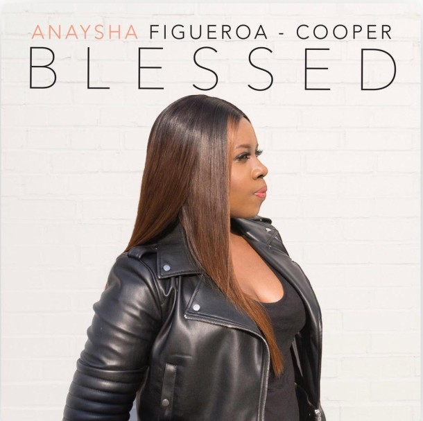 "NEW MUSIC: ANAYASHA FIGUEROA-COOPER ""BLESSED"""