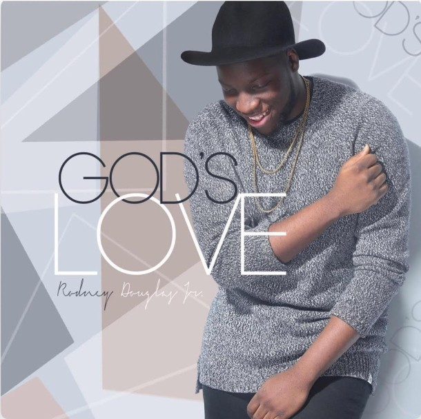 "INDIE SPOTLIGHT: RODNEY DOUGLAS JR. ""GOD'S LOVE"""
