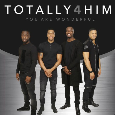 "INDIE SPOTLIGHT: TOTALLY 4 HIM ""YOU ARE WONDERFUL"""