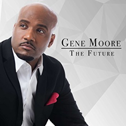 MOTOWN GOSPEL RELEASES SOULFUL DEBUT FROM NEW ARTIST GENE MOORE
