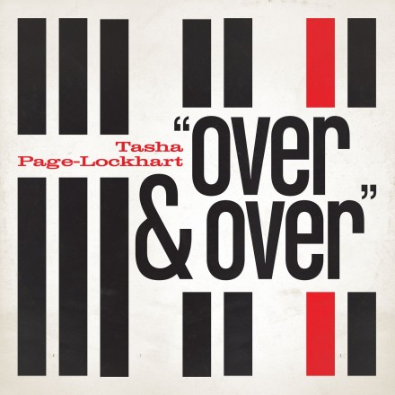 "NEW MUSIC: TASHA PAGE-LOCKHART ""OVER AND OVER"""