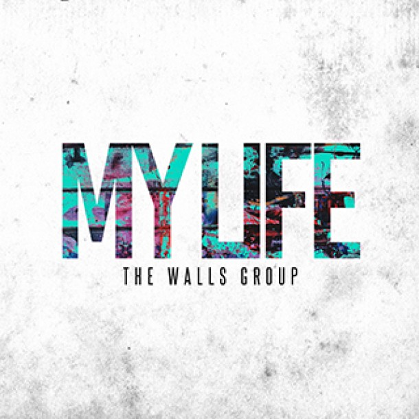 "NEW MUSIC: THE WALLS GROUP ""MY LIFE"""