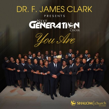 "DR. F. JAMES CLARK & THE NEXTGENERATION CHOIR RELEASE DEBUT PROJECT ""SURE. FOCUSED. CENTERED. """